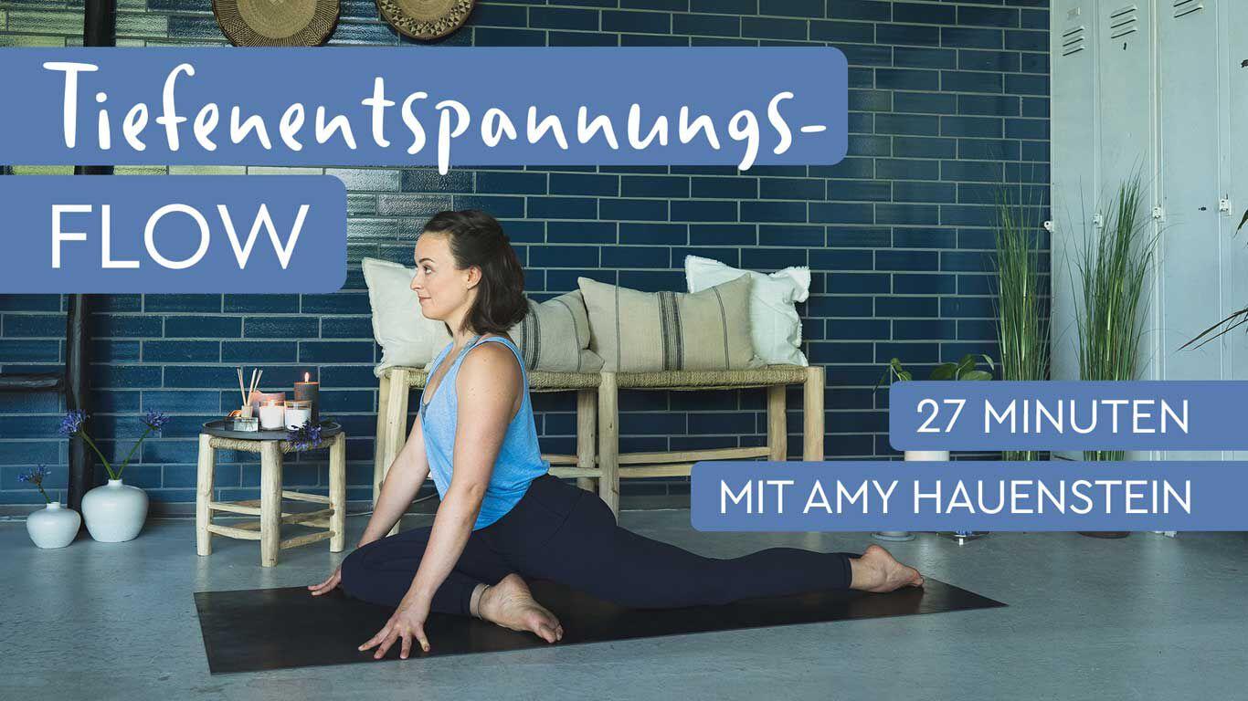 Yoga mit Amy Hauenstein: Der Tiefentspannungsflow